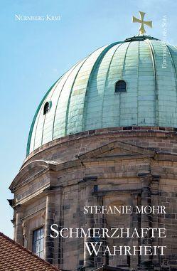 Schmerzhafte Wahrheit von Mohr,  Stefanie