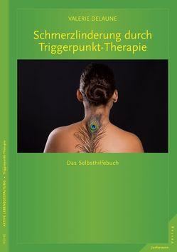 Schmerzlinderung durch Triggerpunkt-Therapie von DeLaune,  Valerie, Petersen,  Karsten