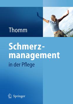 Schmerzmanagement in der Pflege von Thomm,  Monika
