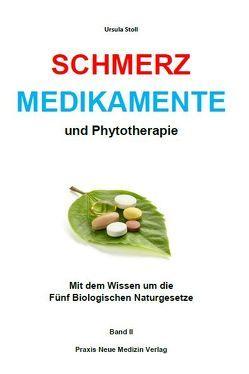 Schmerzmedikamente und Phytotherapie von Stoll,  Ursula