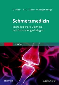 Schmerzmedizin von Bingel,  Ulrike, Diener,  Hans-Christoph, Maier,  Christoph