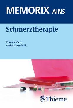 Schmerztherapie von Cegla,  Thomas, Gottschalk,  André, Gottschalk,  Antje, Kaup,  Peter