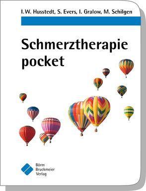 Schmerztherapie pocket von Evers,  S., Gralow,  I., Husstedt,  I.W., Schilgen,  M.