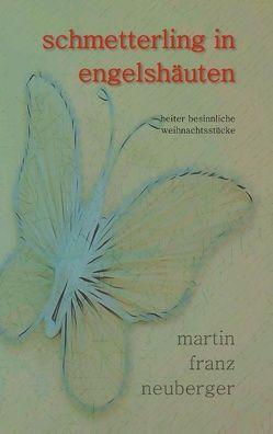 schmetterling in engelshäuten von Neuberger,  Martin Franz