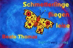 Schmetterlinge fliegen leise von Laufenburg,  Heike, Thomas,  Beate