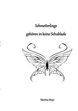 Schmetterlinge gehören in keine Schublade von Meyn,  Martina