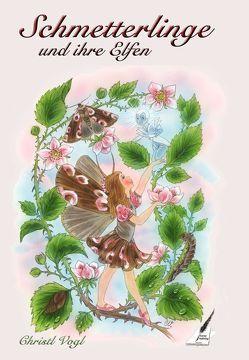 Schmetterlinge und ihre Elfen von Vogl,  Christl
