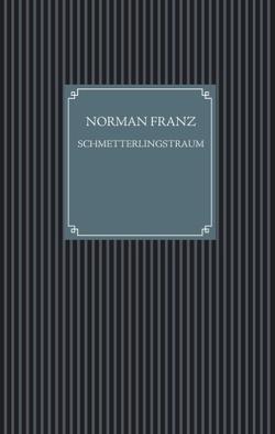 Schmetterlingstraum von Franz,  Norman