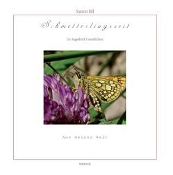 Schmetterlingszeit von Zill,  Susann
