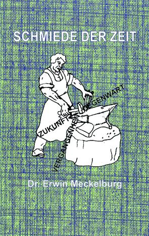 Schmide der Zeit von Meckelburg,  Dr. Erwin