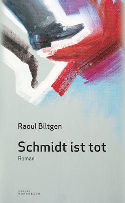 Schmidt ist tot von Biltgen,  Raoul