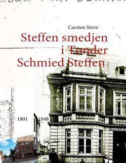 Schmied Steffen in Tondern von Stern,  Carsten