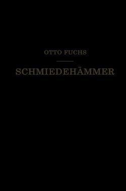 Schmiedehämmer von Fuchs,  Otto