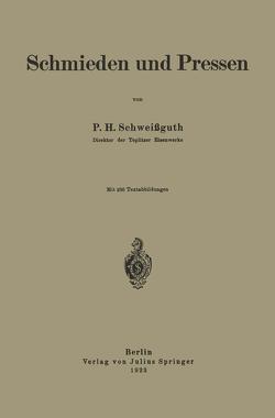 Schmieden und Pressen von Schweißguth,  P.H.