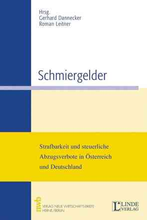 Schmiergelder von Dannecker,  Gerhard, Leitner,  Roman
