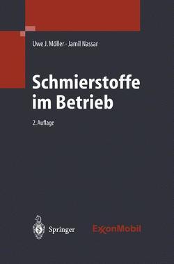 Schmierstoffe im Betrieb von Möller,  Uwe J., Nassar,  Jamil