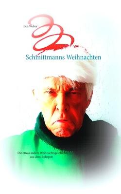 Schmittmanns Weihnachten von Weber,  Ben