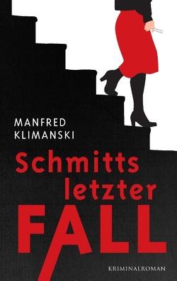 Schmitts letzter Fall von Klimanski,  Manfred