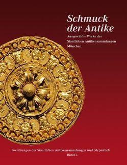 Schmuck der Antike. Staatliche Antikensammlungen München von Steinhart,  Matthias, Wünsche,  Raimund
