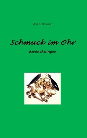 Schmuck im Ohr von Theuring,  Rolf B.