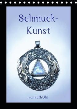Schmuck-Kunst von Ruth Uhl (Tischkalender 2021 DIN A5 hoch) von Uhl,  Ruth, und Künstlerin,  Goldschmiedemeisterin