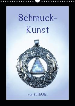 Schmuck-Kunst von Ruth Uhl (Wandkalender 2021 DIN A3 hoch) von Uhl,  Ruth, und Künstlerin,  Goldschmiedemeisterin
