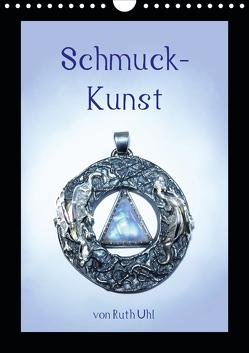 Schmuck-Kunst von Ruth Uhl (Wandkalender 2021 DIN A4 hoch) von Uhl,  Ruth, und Künstlerin,  Goldschmiedemeisterin