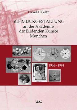 Schmuckgestaltung an der Akademie der Bildenden Künste München von Keltz,  Ursula