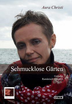 Schmucklose Gärten / Grădini austere von Christi,  Aura, Dama,  Hans