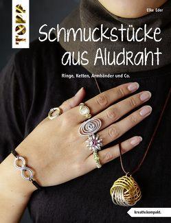 Schmuckstücke aus Aludraht (kreativ.kompakt) von Eder,  Elke