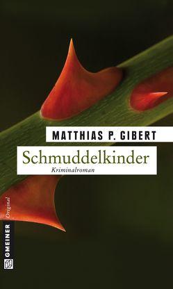 Schmuddelkinder von Gibert,  Matthias P.