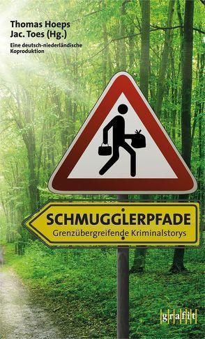 Schmugglerpfade von Hoeps,  Thomas, Schaefer,  Stefanie, Toes,  Jac.