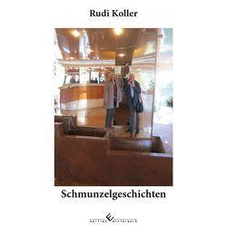 Schmunzelgeschichten von Koller,  Rudi