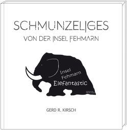 Schmunzeliges von Kirsch,  Gerd R.