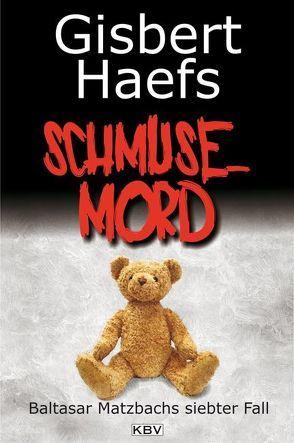 Schmusemord von Haefs,  Gisbert