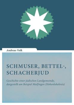 Schmuser, Bettel-, Schacherjud von Volk,  Andreas