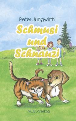 Schmusi und Schnauzi von Jungwirth,  Peter
