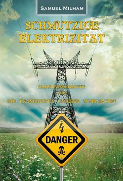 Schmutzige Elektrizität von Krachler,  Helga, Milham,  Samuel