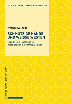 Schmutzige Hände und weiße Westen von Wolbert,  Werner