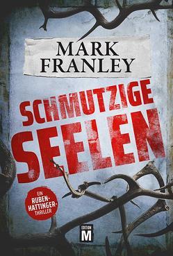 Schmutzige Seelen von Franley,  Mark