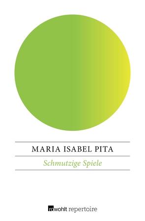 Schmutzige Spiele von Peters,  Julia, Pita,  Maria Isabel