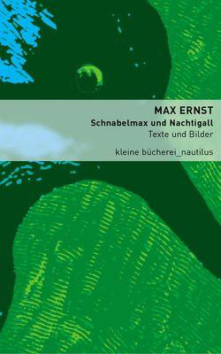 Schnabelmax und Nachtigall von Becker,  Heribert, Ernst,  Max, Gallissaires,  Pierre