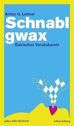 Schnablgwax von Leitner,  Anton G.