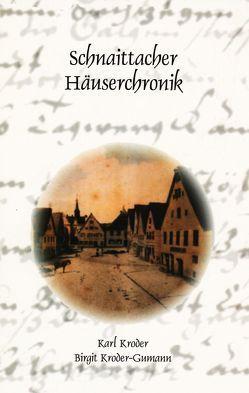 Schnaittacher Häuserchronik von Kroder,  Karl, Kroder-Gumann,  Birgit