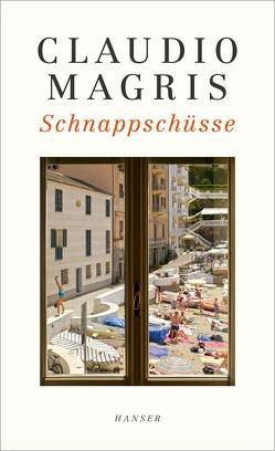 Schnappschüsse von Gschwend,  Ragni Maria, Magris,  Claudio