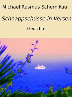 Schnappschüsse in Versen von Schernikau,  Michael Rasmus