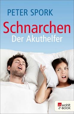 Schnarchen: Der Akuthelfer von Raichle,  Gerda, Spork,  Peter