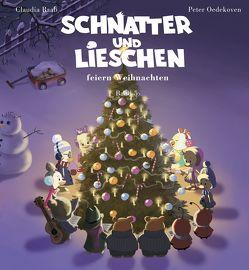 Schnatter und Lieschen – Schnatter und Lieschen feiern Weihnachten (Inkl. CD) von Essmann,  Ulli, Oedekoven,  Peter, Raab,  Claudia, Rarebell,  Herman, Wellnowski,  Thomas