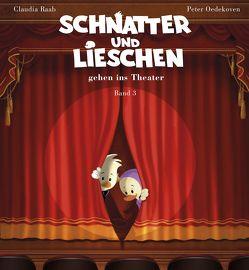 Schnatter und Lieschen – Schnatter und Lieschen gehen ins Theater (Inkl. CD) von Essmann,  Ulli, Oedekoven,  Peter, Raab,  Claudia, Rarebell,  Herman, Wellnowski,  Thomas