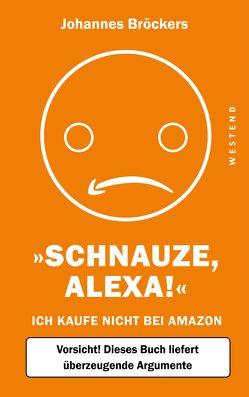 Schnauze, Alexa! von Bröckers,  Johannes